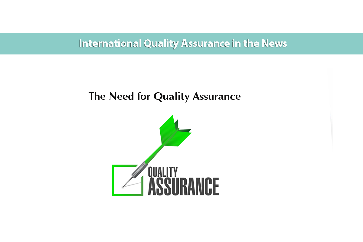 The Need for Quality Assurance