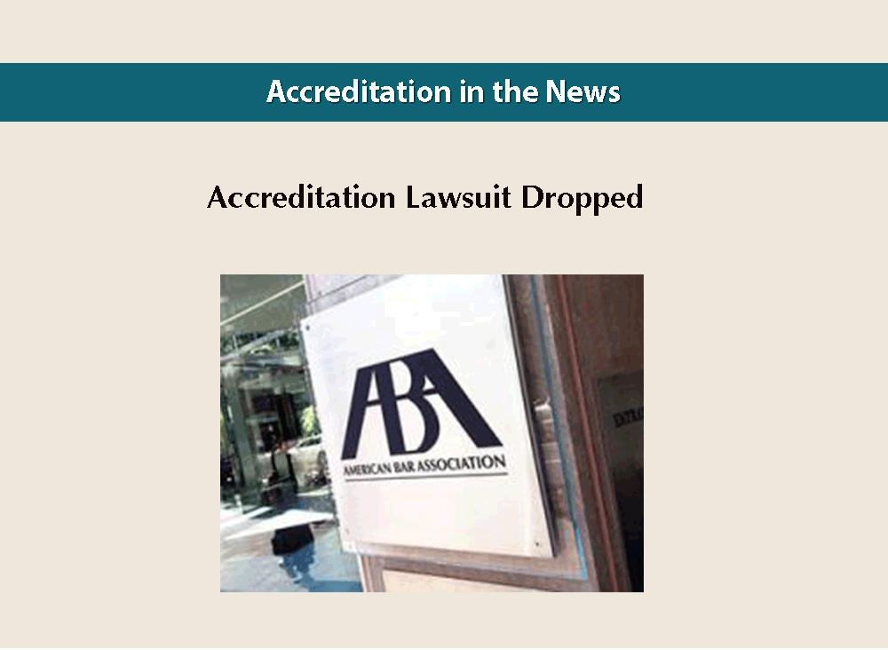Accreditation Lawsuit Dropped