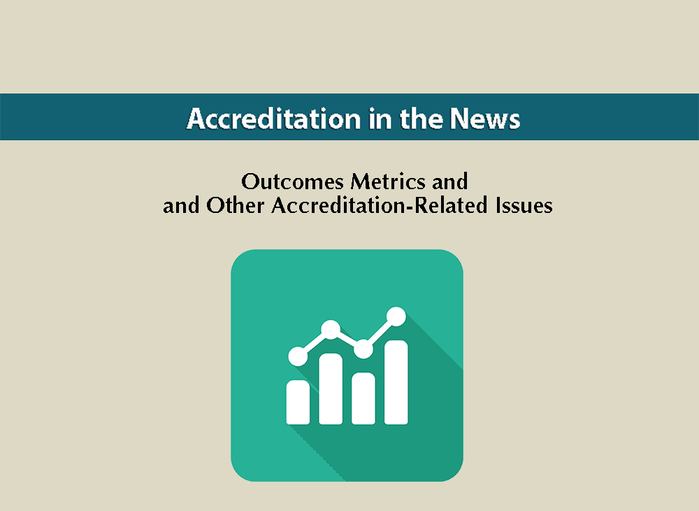 Outcomes Metrics and Other Accreditation-Related Issues